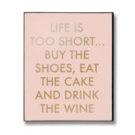 'Life Is Too Short ...' Wall Plaque